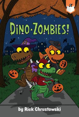 Dino-Zombies! by Rick Chrustowski