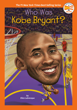 Who Was Kobe Bryant? by Ellen Labrecque; Illustrated by Gregory Copeland