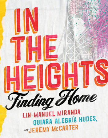 In the Heights by Lin-Manuel Miranda, Quiara Alegría Hudes and Jeremy McCarter