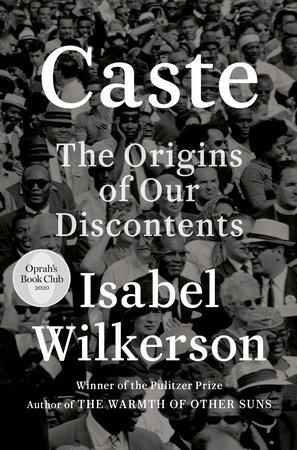 Caste — The Origins of Our Discontents