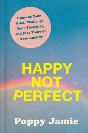 Happy Not Perfect by Poppy Jamie