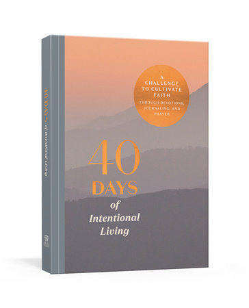 40 Days of Intentional Living by Ink & Willow