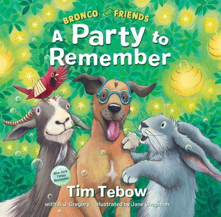 Bronco and Friends: A Party to Remember by Tim Tebow