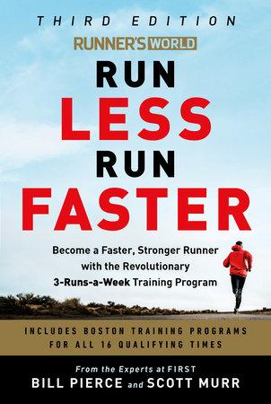Runner's World Run Less Run Faster by Bill Pierce and Scott Murr
