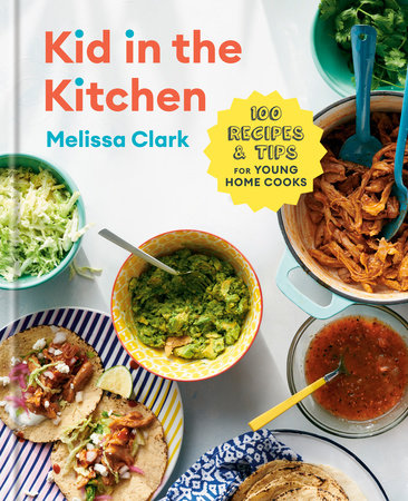 Kid in the Kitchen by Melissa Clark and Daniel Gercke