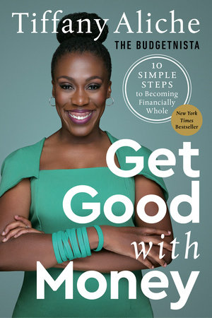 Get Good with Money by Tiffany the Budgetnista Aliche