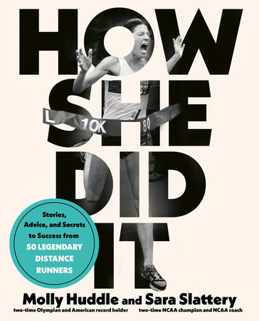 How She Did It by Molly Huddle and Sara Slattery