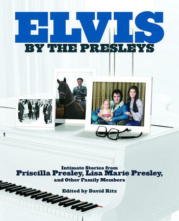 Elvis by the Presleys by Priscilla Presley and Lisa Marie Presley