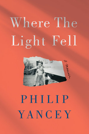 Where the Light Fell by Philip Yancey