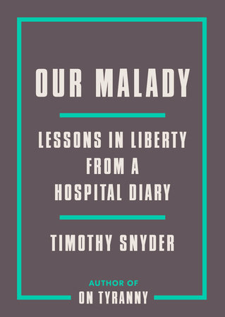 Our Malady by Timothy Snyder