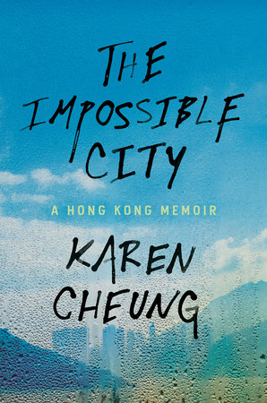 The Impossible City by Karen Cheung