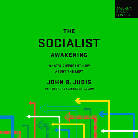 The Socialist Awakening by John B. Judis