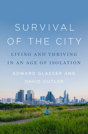 Survival of the City by Edward Glaeser and David Cutler