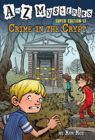 A to Z Mysteries Super Edition #13: Crime in the Crypt by Ron Roy