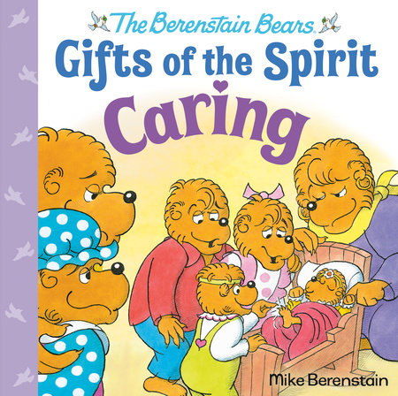 Caring (Berenstain Bears Gifts of the Spirit) by Mike Berenstain