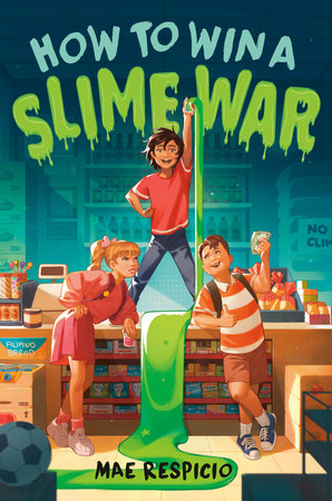 How to Win a Slime War by Mae Respicio