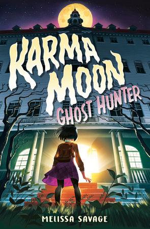 Karma Moon--Ghost Hunter by Melissa Savage