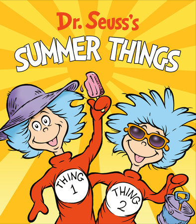 Dr. Seuss's Summer Things by Dr. Seuss; illustrated by Tom Brannon