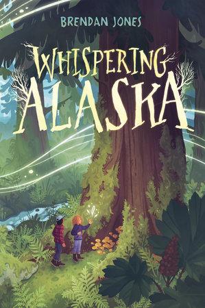 Whispering Alaska by Brendan Jones