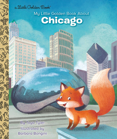 My Little Golden Book About Chicago by Toyo Tyler