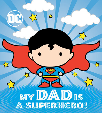 My Dad Is a Superhero! (DC Superman) by Dennis R. Shealy