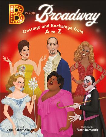 B Is for Broadway by John Robert Allman