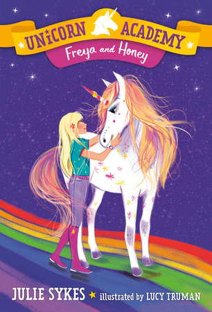 Unicorn Academy #10: Freya and Honey by Julie Sykes
