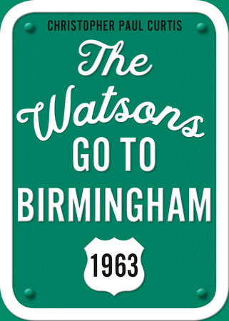 The Watsons Go to Birmingham--1963: 25th Anniversary Edition by Christopher Paul Curtis