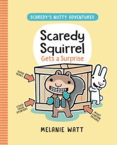 Scaredy Squirrel Gets a Surprise