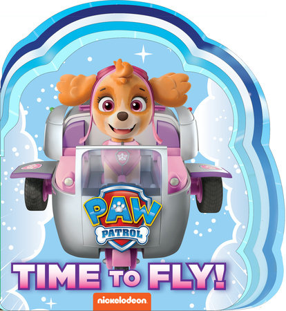 Time to Fly! (PAW Patrol) by Random House