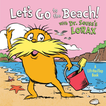 Let's Go to the Beach! With Dr. Seuss's Lorax by Todd Tarpley