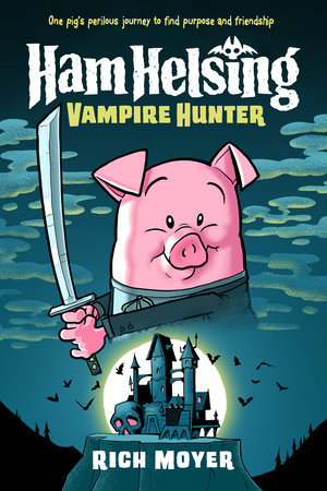 Ham Helsing #1: Vampire Hunter by Rich Moyer