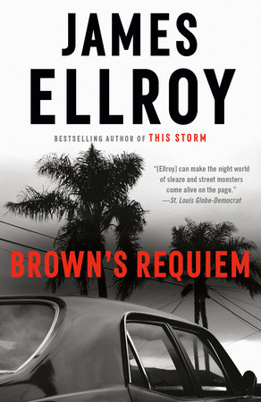 Brown's Requiem by James Ellroy