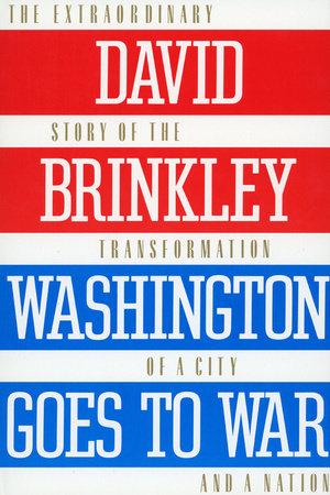 Washington Goes to War by David Brinkley