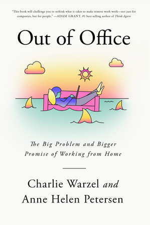Out of Office by Charlie Warzel and Anne Helen Petersen