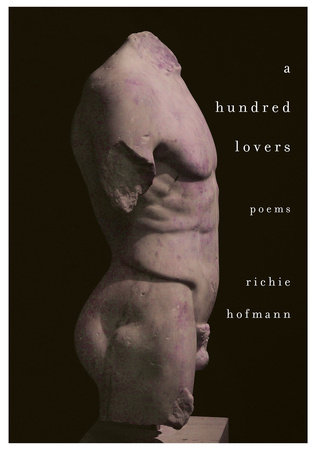 A Hundred Lovers by Richie Hofmann