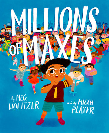 Millions of Maxes by Meg Wolitzer
