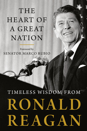 The Heart of a Great Nation by Ronald Reagan