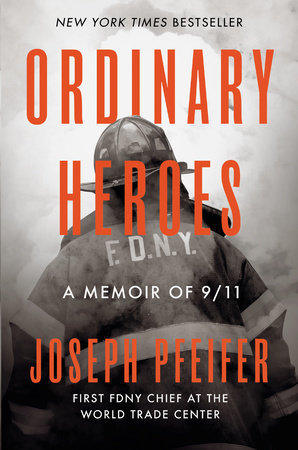 Ordinary Heroes by Joseph Pfeifer