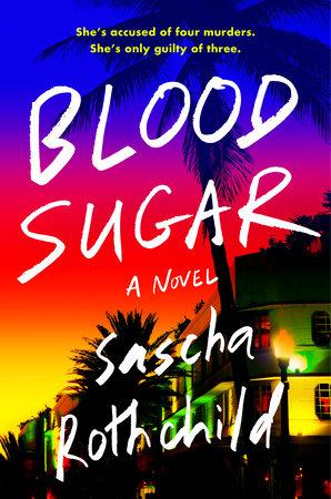 Blood Sugar by Sascha Rothchild