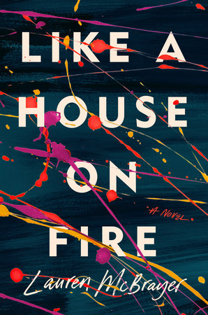 Like a House on Fire by Lauren McBrayer