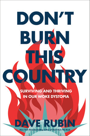 Don't Burn This Country by Dave Rubin