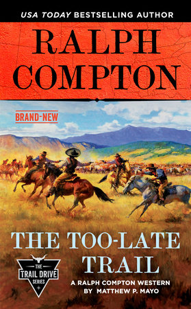 Ralph Compton the Too-Late Trail by Matthew P. Mayo and Ralph Compton