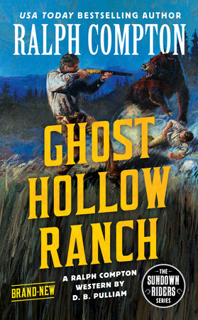 Ralph Compton Ghost Hollow Ranch by D. B. Pulliam and Ralph Compton