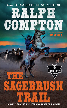 Ralph Compton the Sagebrush Trail by Robert J. Randisi and Ralph Compton