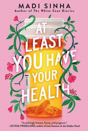 At Least You Have Your Health by Madi Sinha