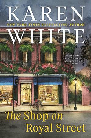 The Shop on Royal Street by Karen White