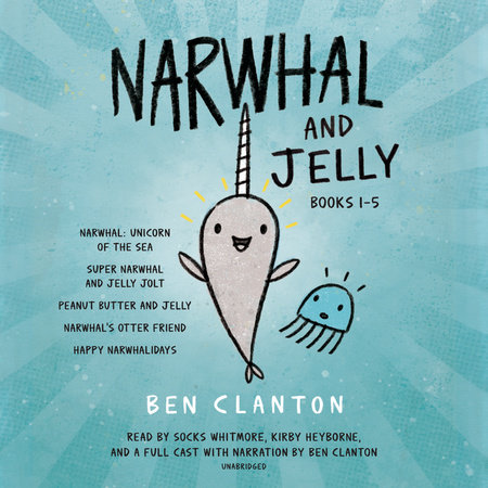 Narwhal and Jelly Books 1-5 by Ben Clanton