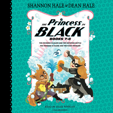 The Princess in Black, Books 7-8 by Shannon Hale and Dean Hale