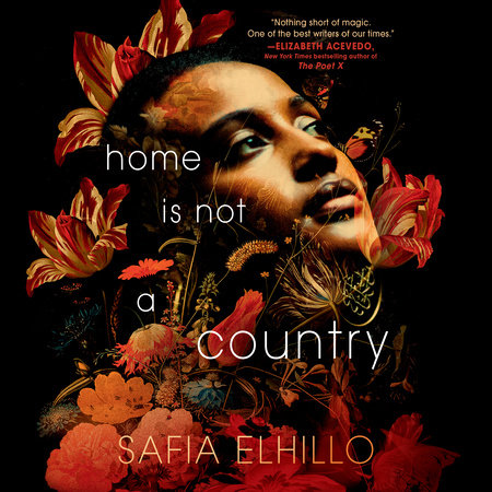 Home Is Not a Country by Safia Elhillo cover art